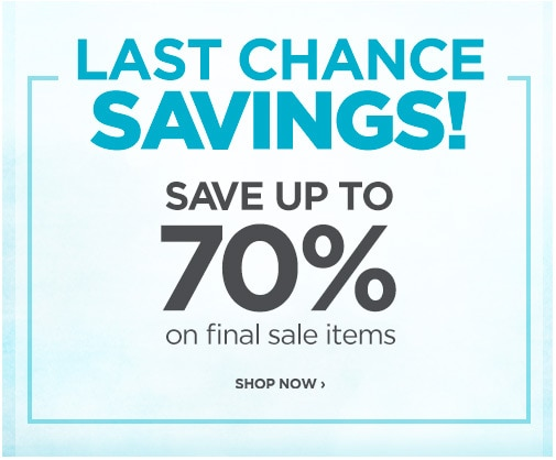 Last Chance Savings - Save up to 70% off Final Sale items