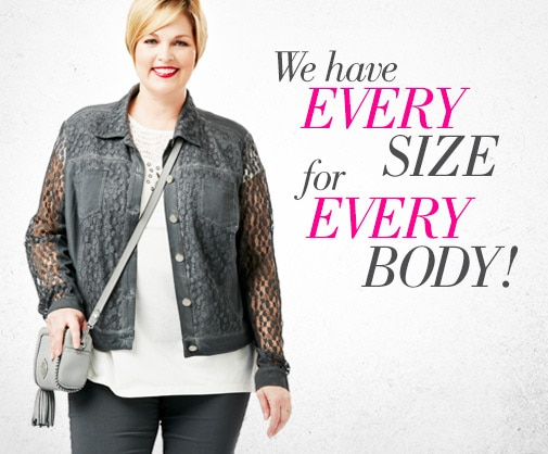 EVERY SIZE for EVERY BODY!