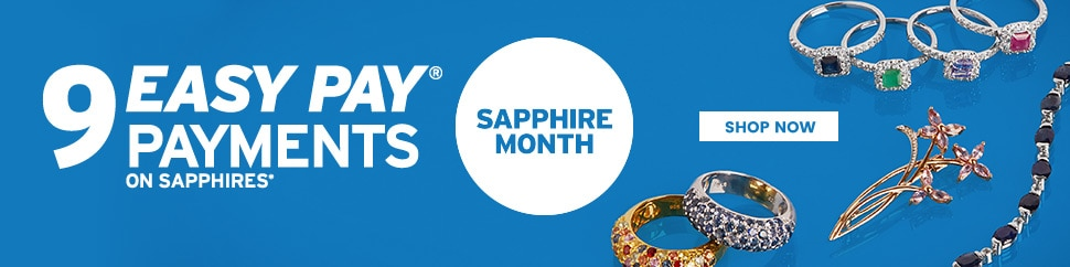 Sapphire Month + 9 Easy Pay Payments on sapphires