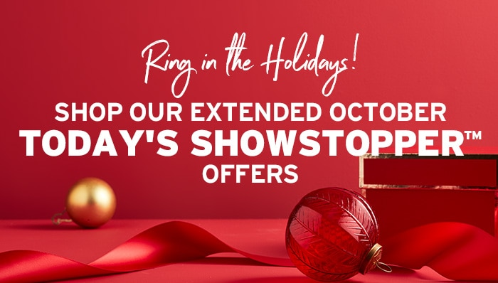 Ring in the Holidays - Extended Today's Showstopper Offers