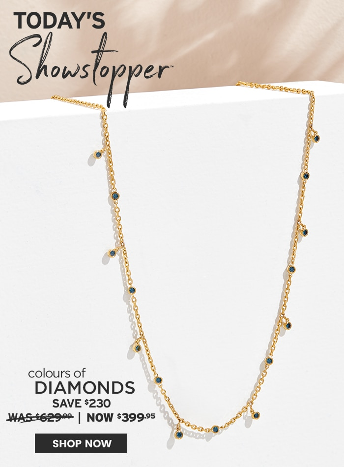 TODAY'S SHOWSTOPPER™ - Colours of Diamonds