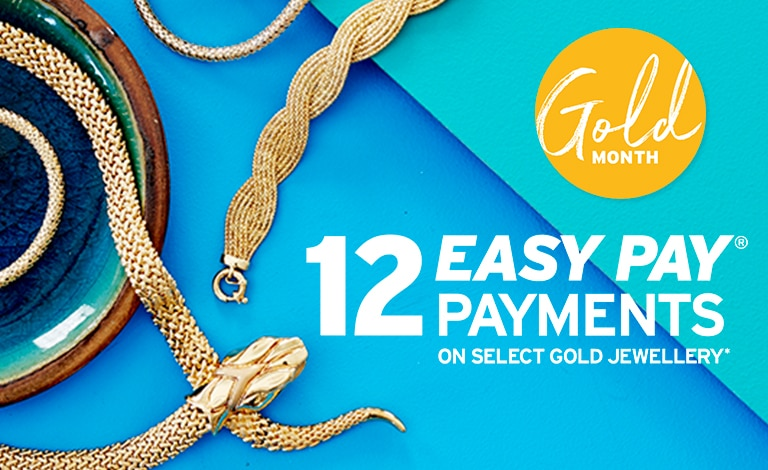 12 Easy Pay Payments on select Gold Jewellery