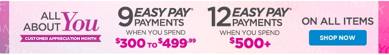 All About You - 9 Easy Pay Payments when you spend $300- $499.99