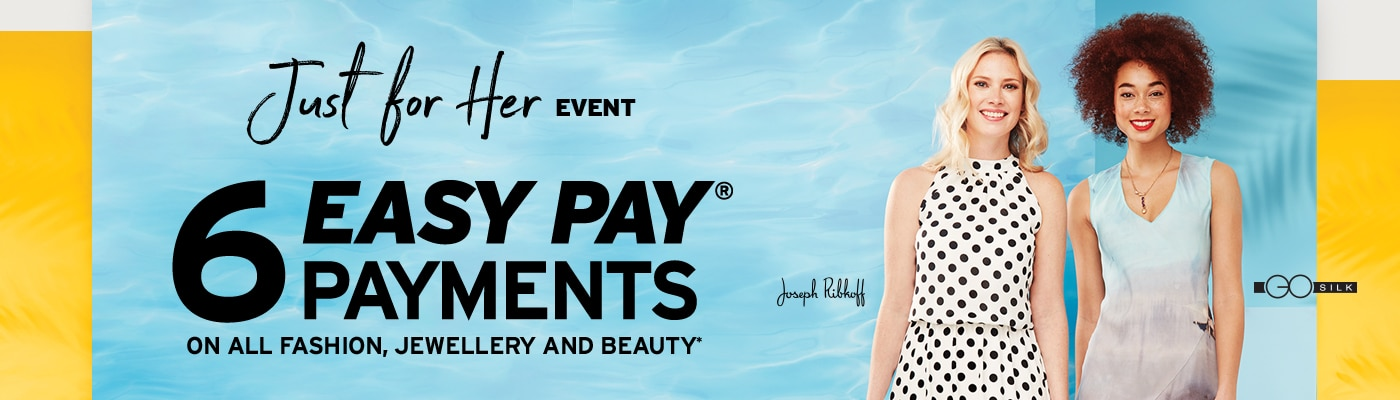 6 Easy Pay Payments on all Fashion, Jewellery and Beauty